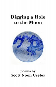 Digging A Hole to the Moon by Scott Creley